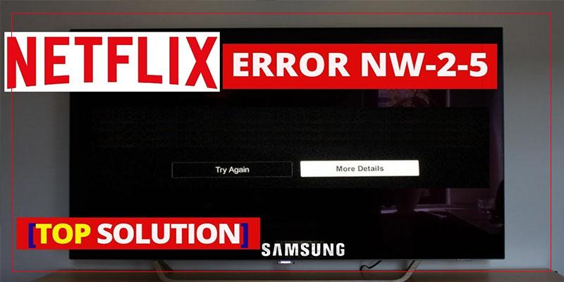 Netflix Error Code NW-2-5