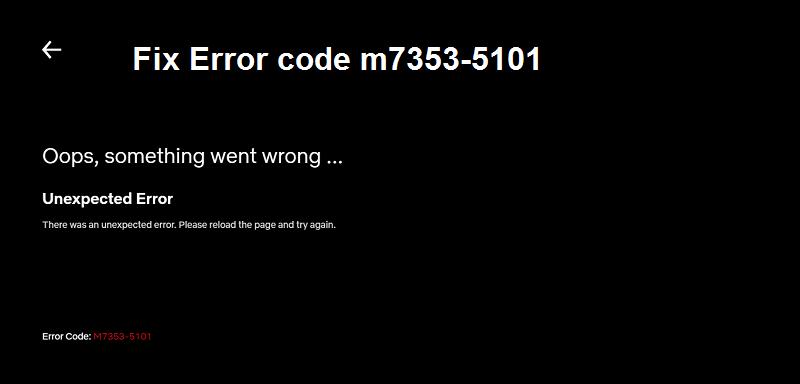 Netflix error code m7353 5101