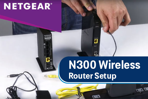 Netgear-N300-Wireless-RouterSetup