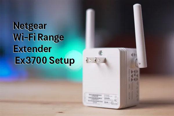 Netgear-Wi-Fi-Range-Extender-Ex3700Setup