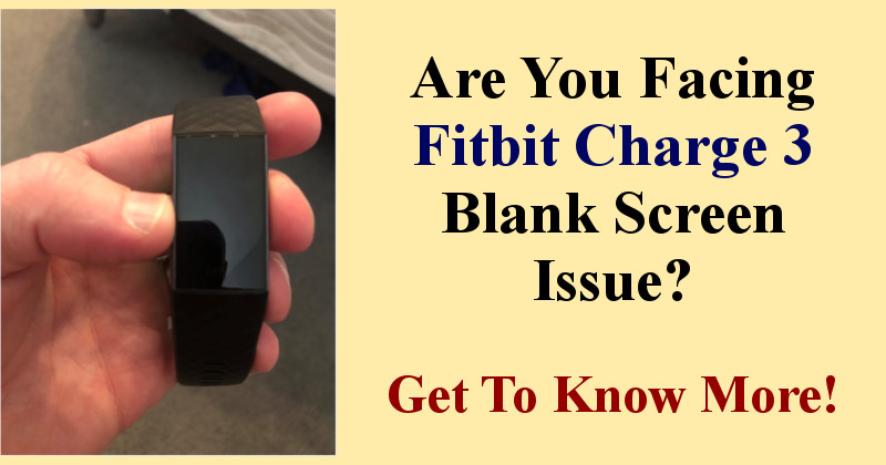 Fitbit Charge 3 Display Not Working