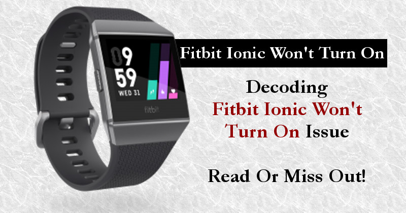 Fitbit Ionic Wont Turn On