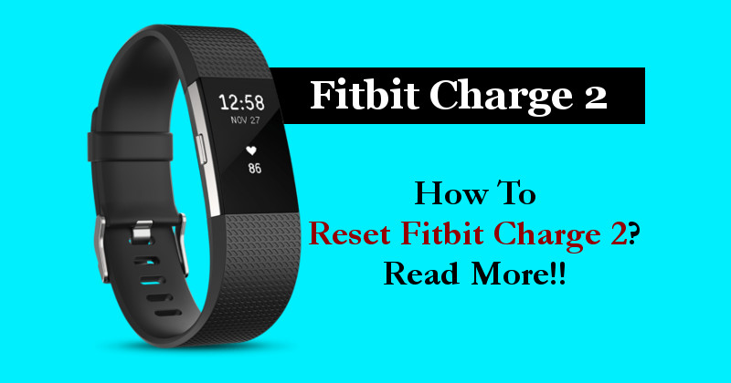 How To Reset Fitbit Charge 2