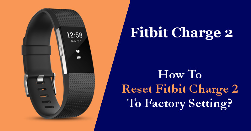 Reset Fitbit Charge 2